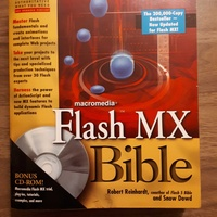 Flash mx bible by robert reinhardt, snow dowd