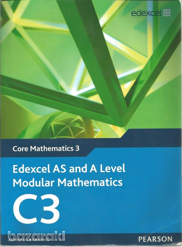 Edexcel as and a level modular mathematics - core mathematics 3-1